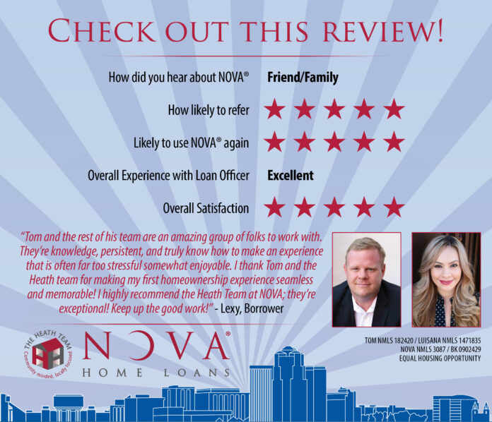 I Highly Recommend the Heath Team at NOVA Home Loans